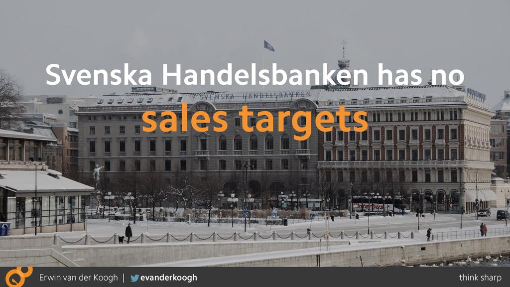 Svenska Handelsbanken has no sales targets