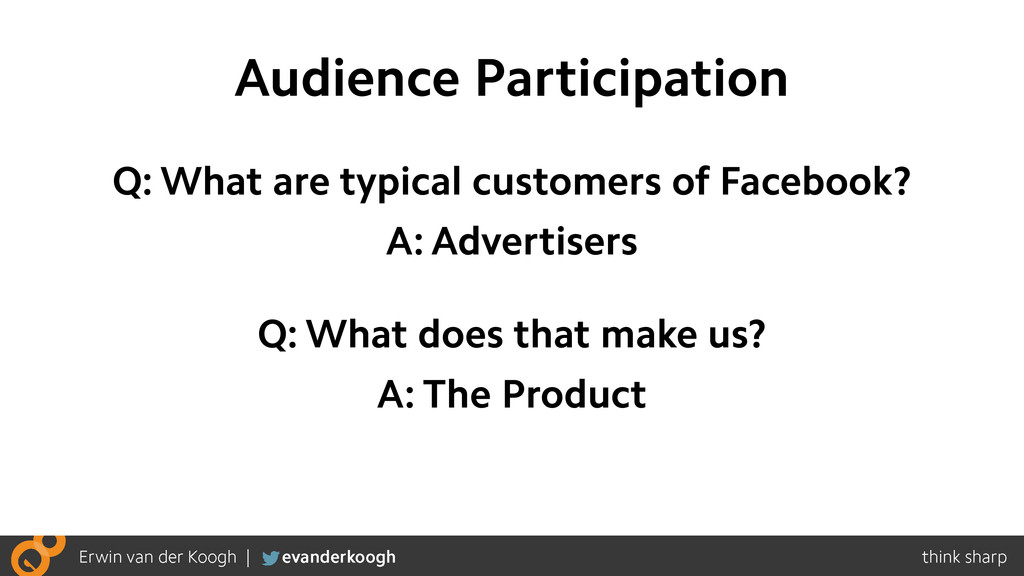 Audience Participation Q: What are typical cust...