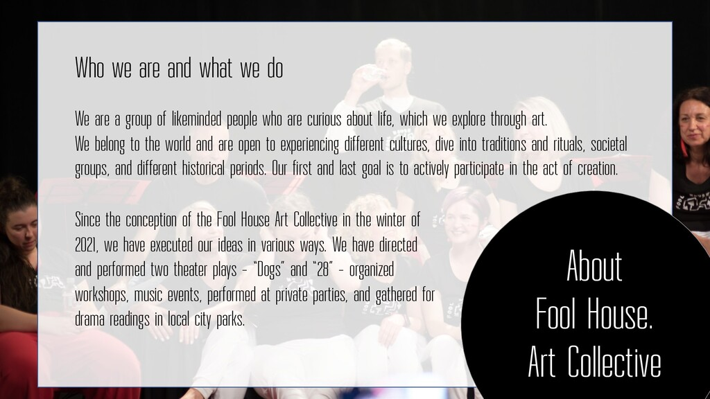 About Fool House. Art Collective Who we are and...