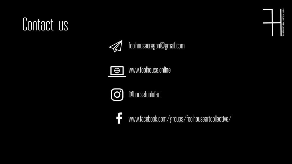 Contact us foolhouseoregon@gmail.com www.foolho...