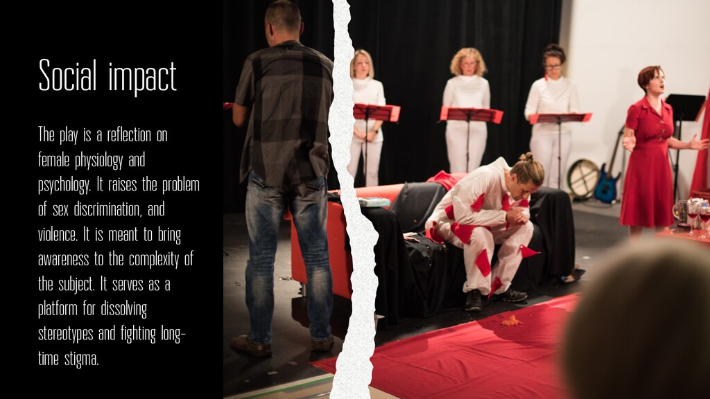 Social impact The play is a reflection on femal...