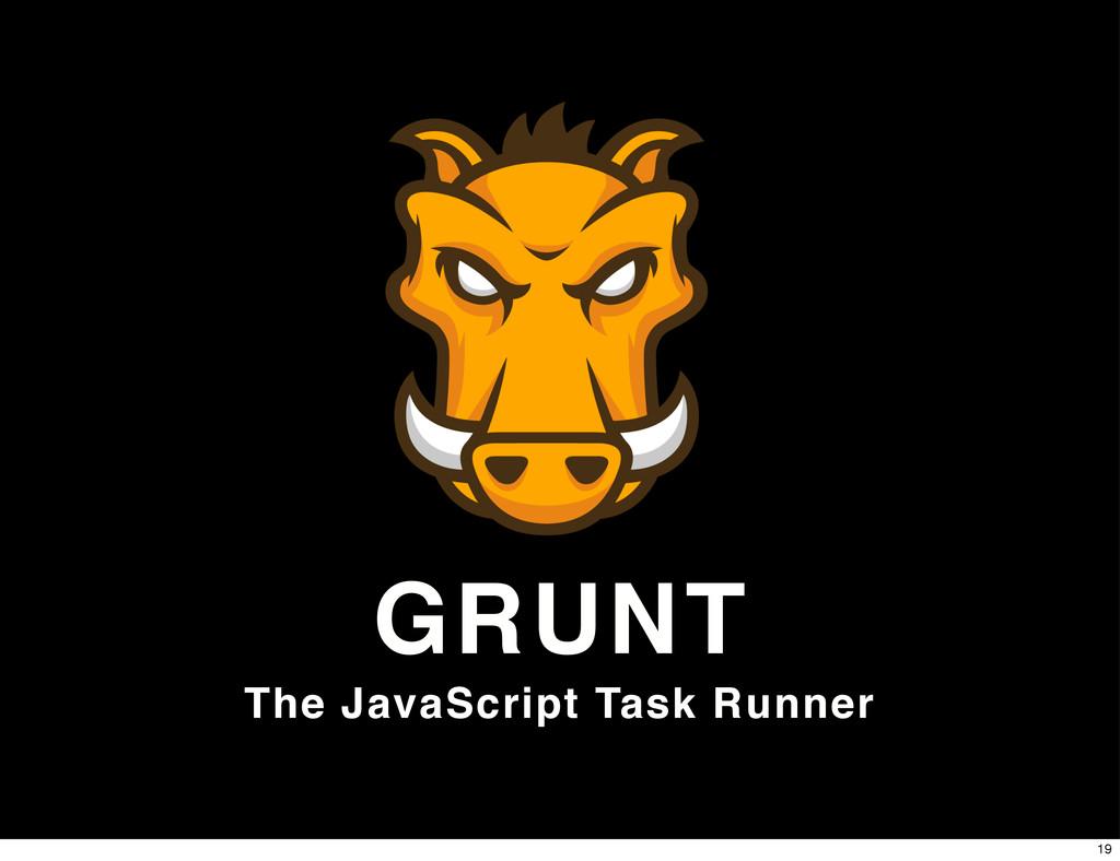 GRUNT The JavaScript Task Runner 19