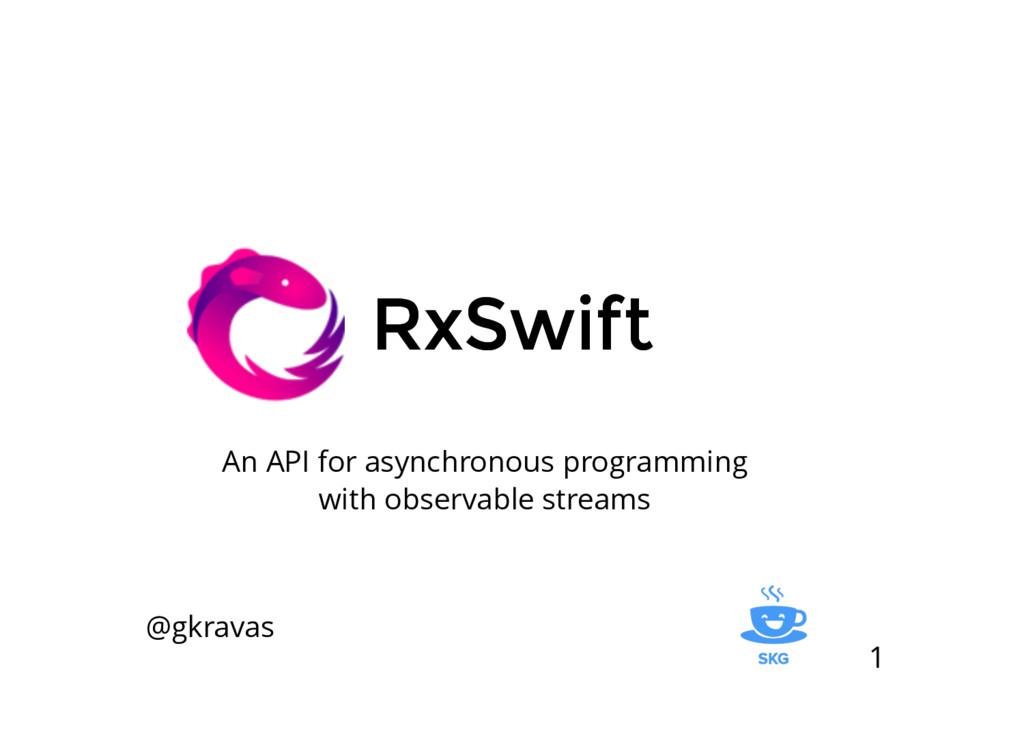 RxSwift RxSwift An API for asynchronous program...