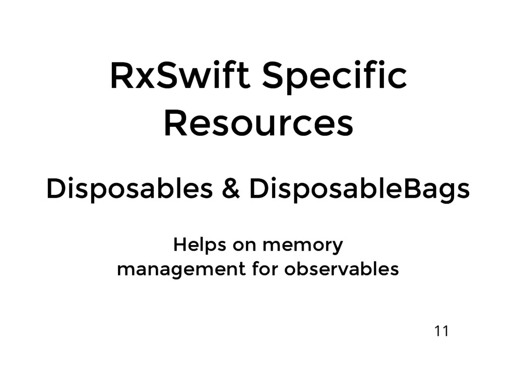 RxSwift Specific RxSwift Specific Resources Res...