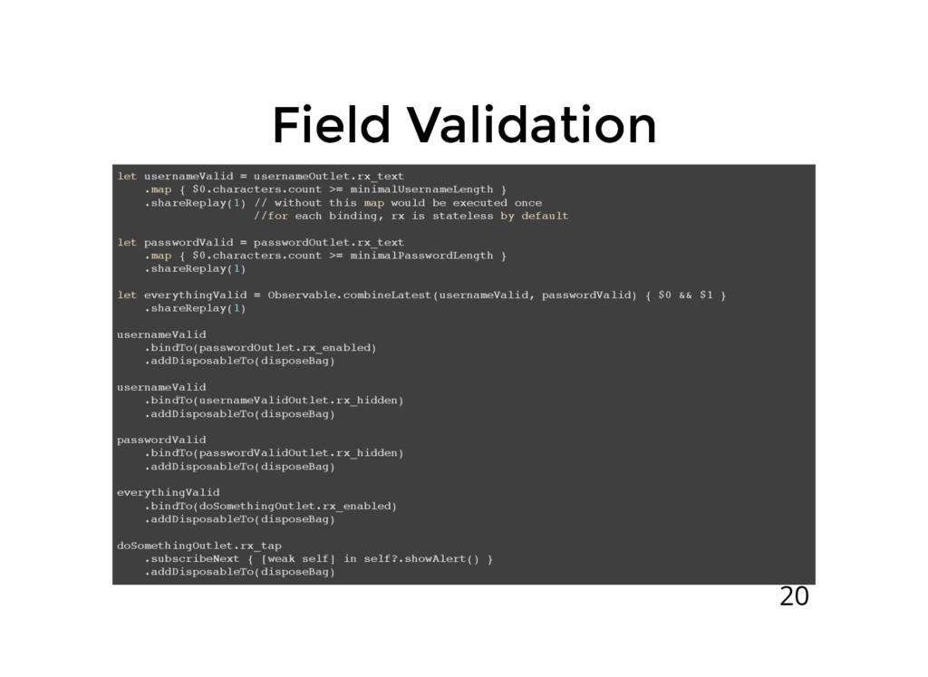Field Validation Field Validation let usernameV...