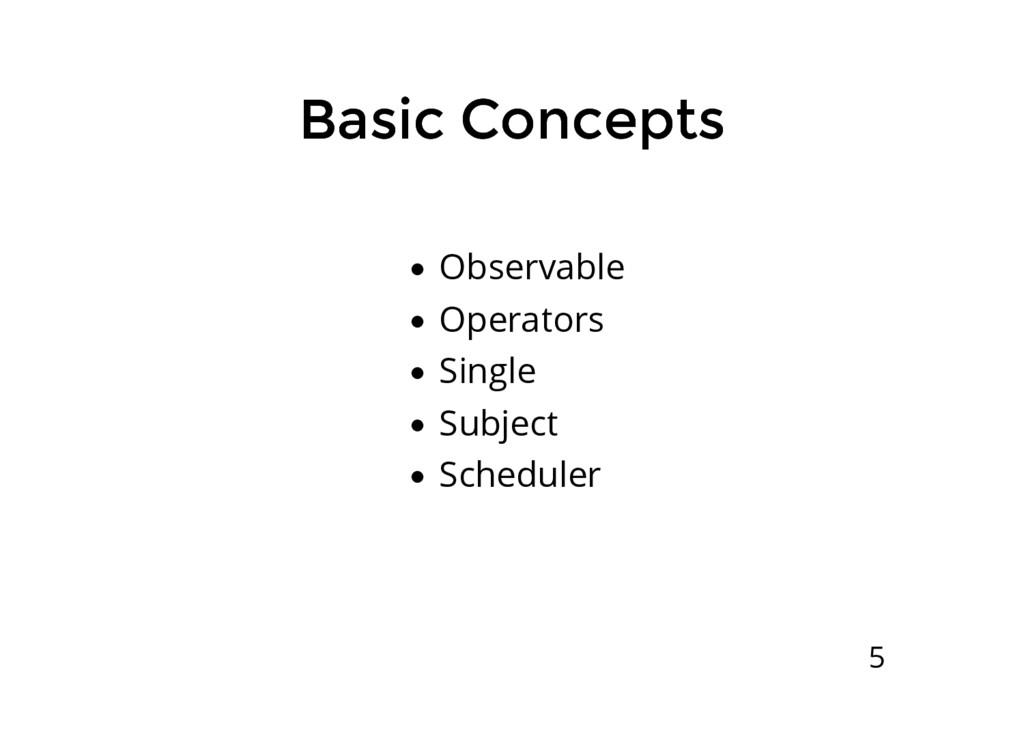 Basic Concepts Basic Concepts Observable Operat...