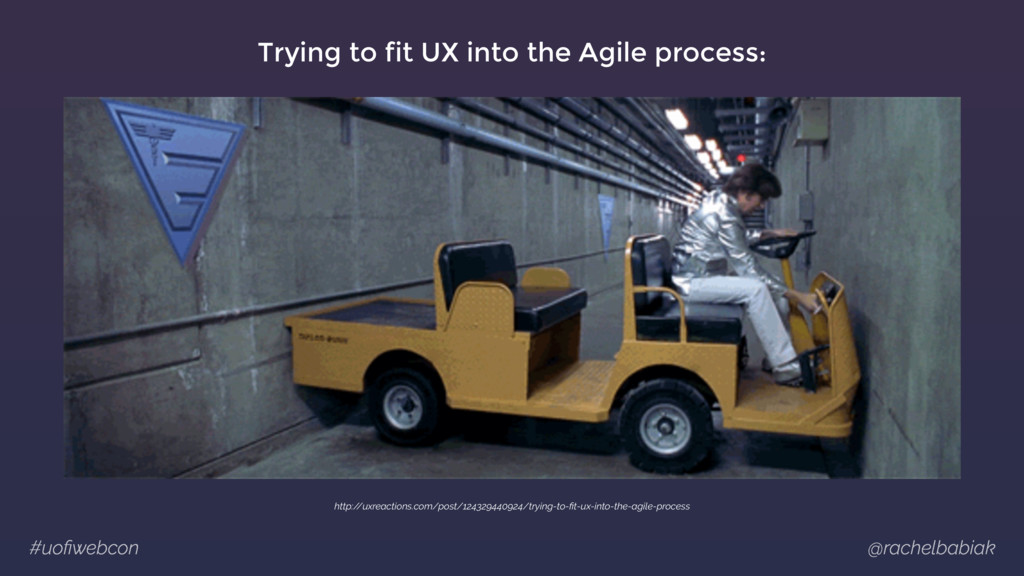 #uofiwebcon @rachelbabiak Trying to fit UX into ...