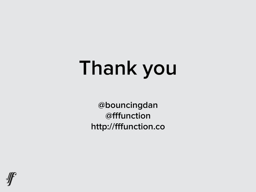 Thank you @bouncingdan @fffunction http://fffun...