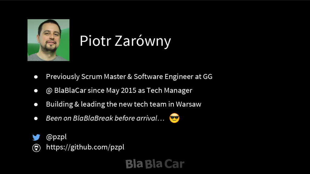Piotr Zarówny @pzpl https://github.com/pzpl ● P...