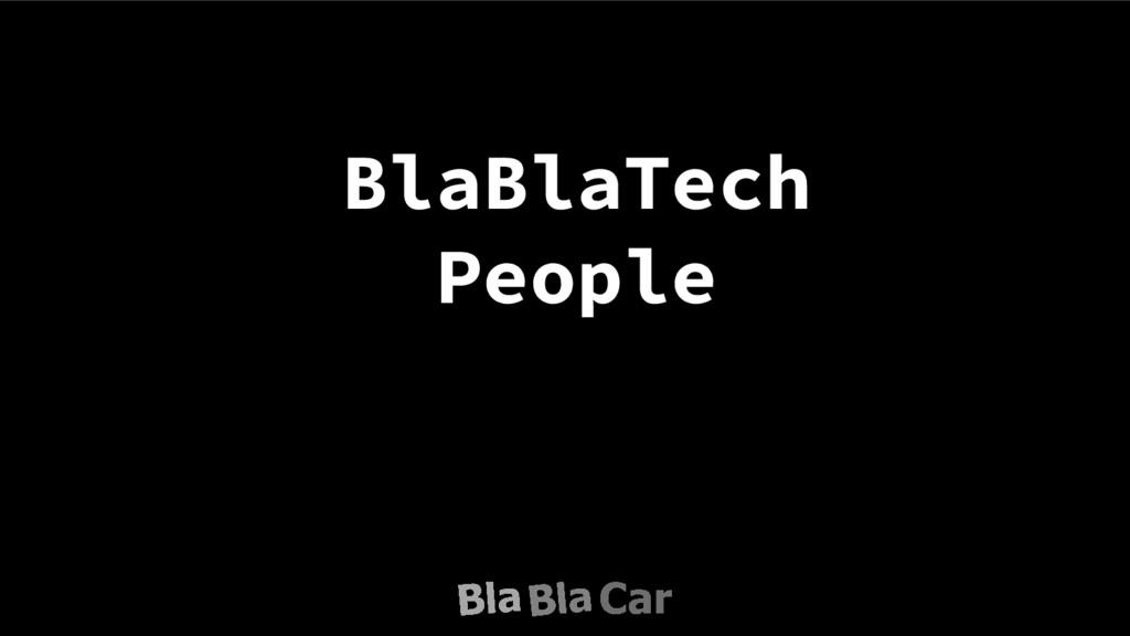 BlaBlaTech People