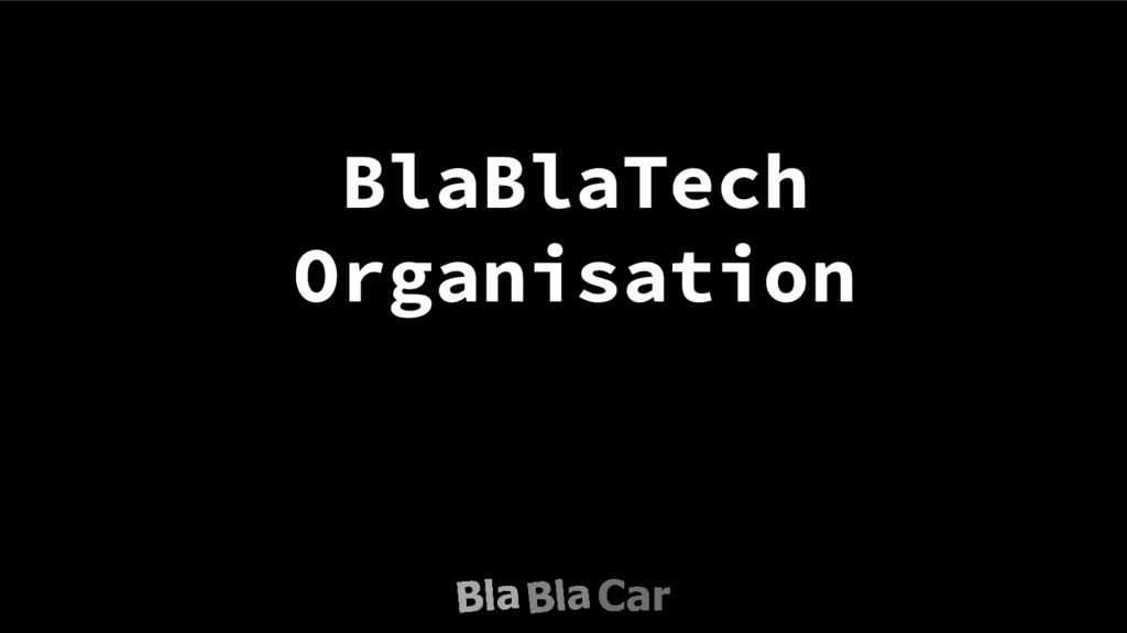 BlaBlaTech Organisation