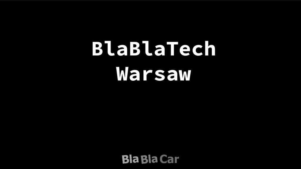 BlaBlaTech Warsaw