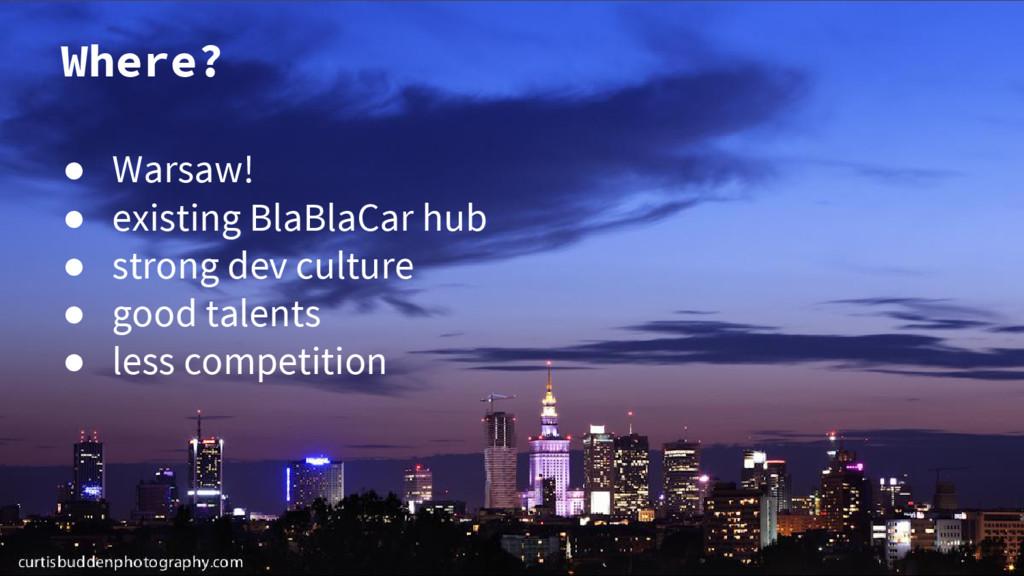 Where? ● Warsaw! ● existing BlaBlaCar hub ● str...