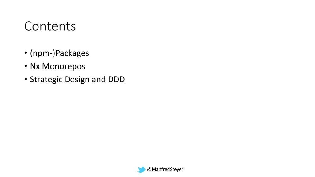 @ManfredSteyer Contents • (npm-)Packages • Nx M...