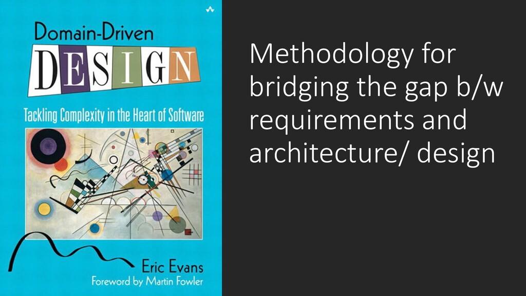 @ManfredSteyer Methodology for bridging the gap...