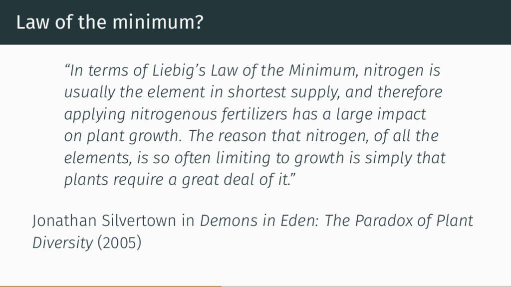 """Law of the minimum? """"In terms of Liebig's Law o..."""