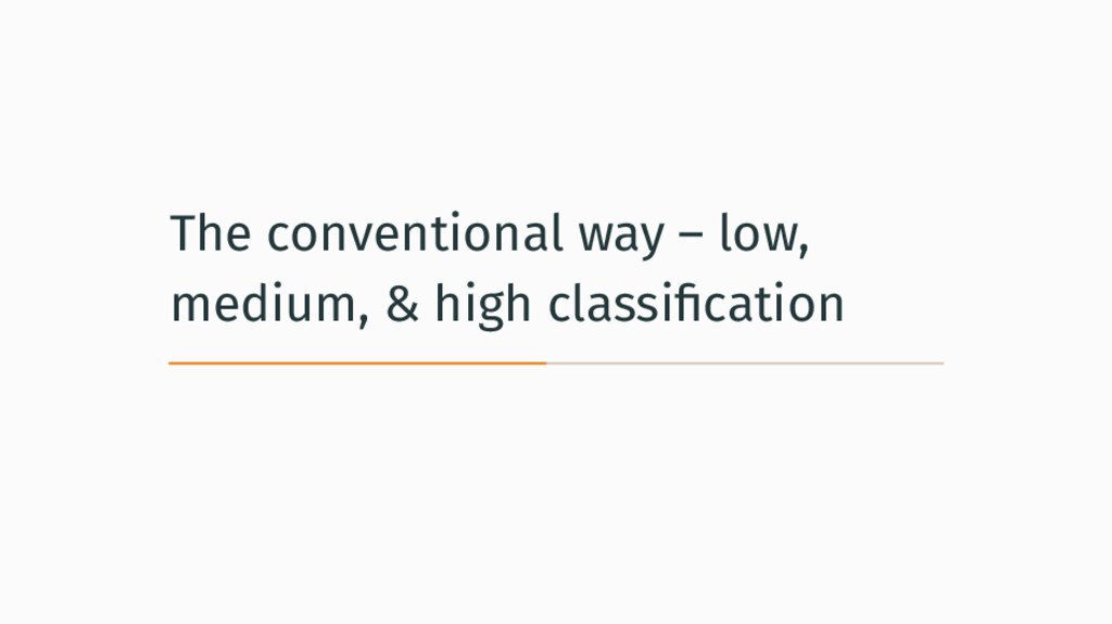 The conventional way – low, medium, & high clas...
