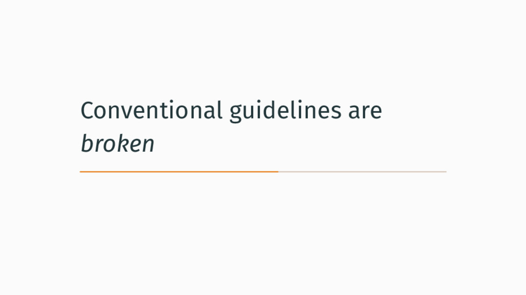 Conventional guidelines are broken