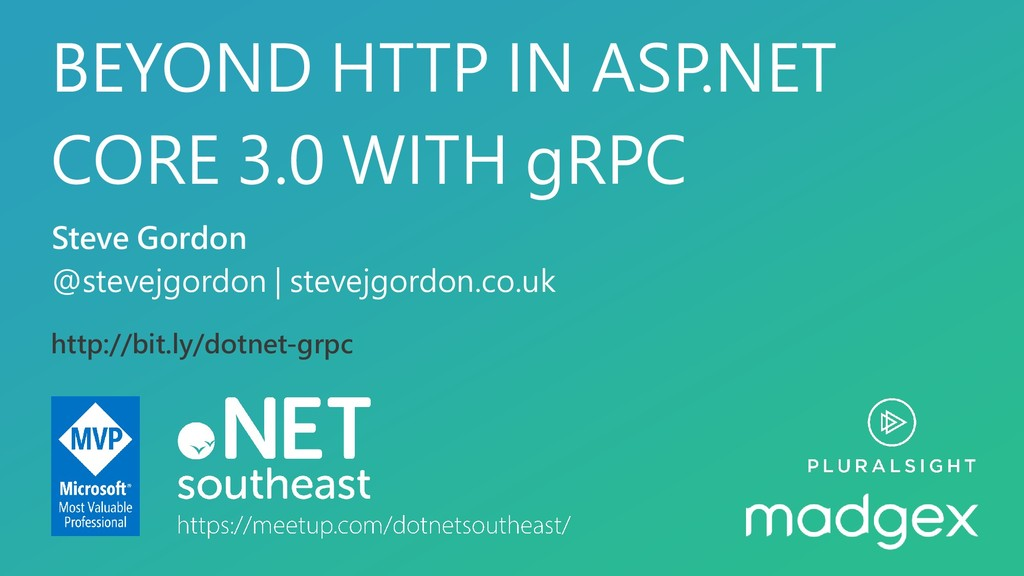 BEYOND HTTP IN ASP.NET CORE 3.0 WITH gRPC Steve...
