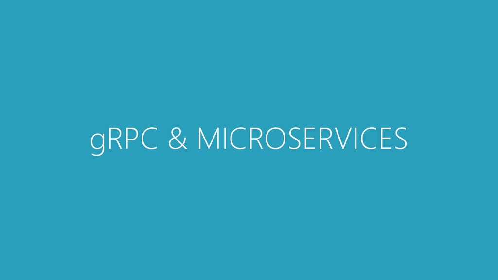 gRPC & MICROSERVICES