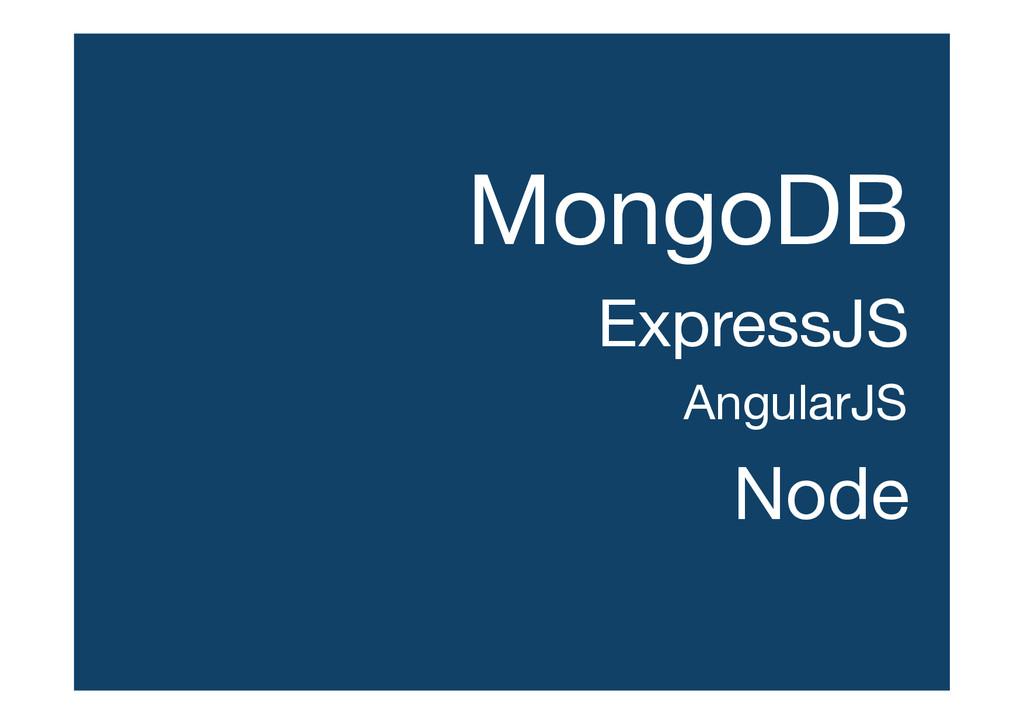 MongoDB ExpressJS AngularJS Node