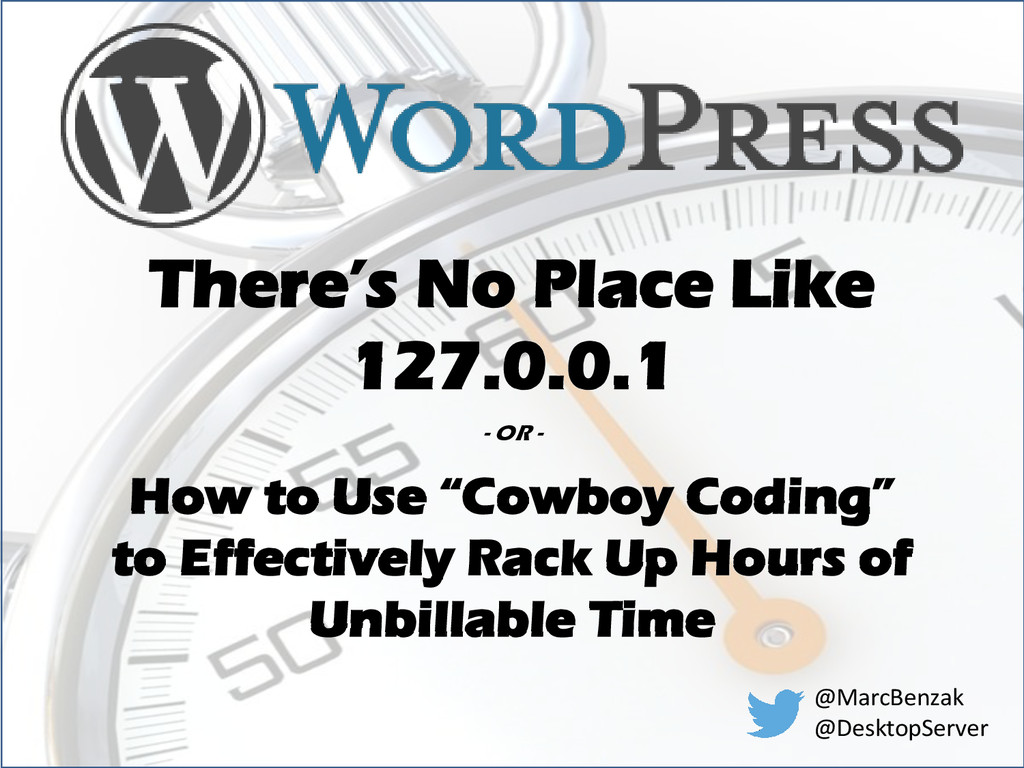 There's No Place Like 127.0.0.1 - OR - How to U...