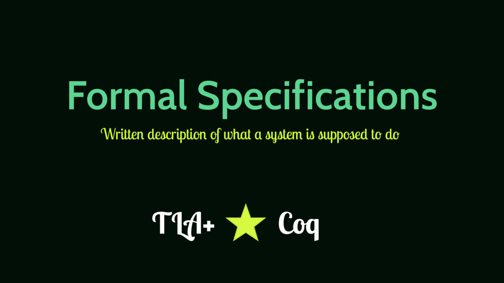 Formal Specifications Written description of wh...