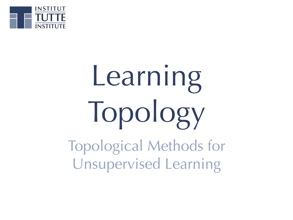 Learning Topology Topological Methods for Unsup...