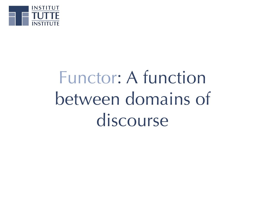 Functor: A function between domains of discourse