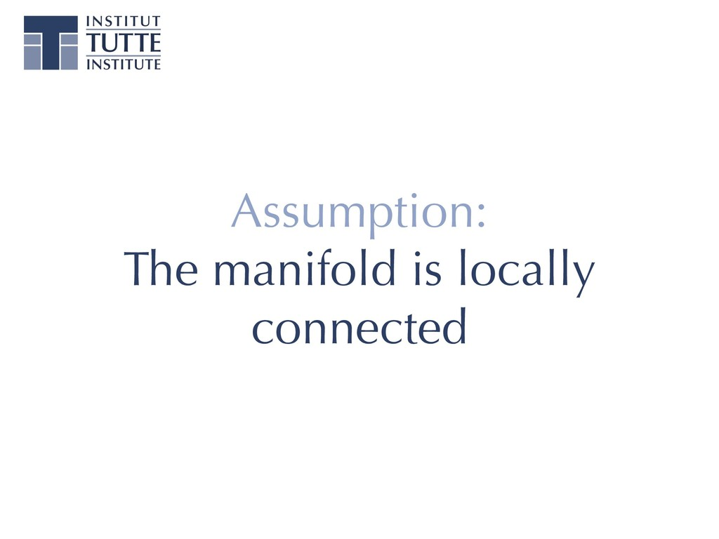 Assumption: The manifold is locally connected