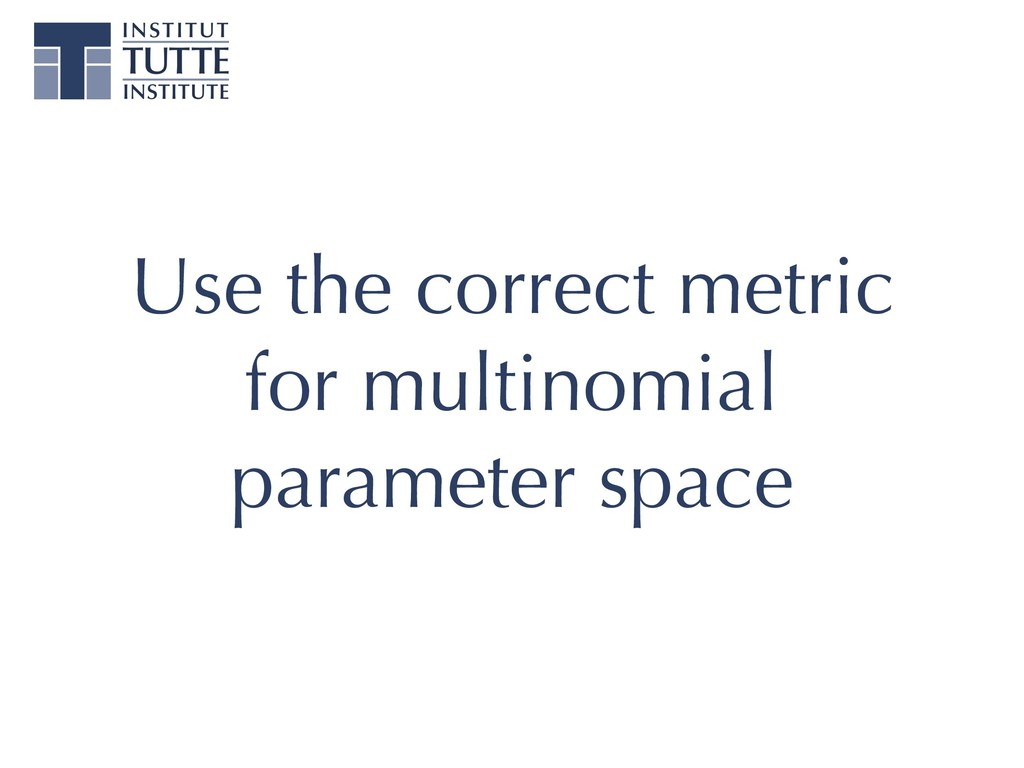 Use the correct metric for multinomial paramete...