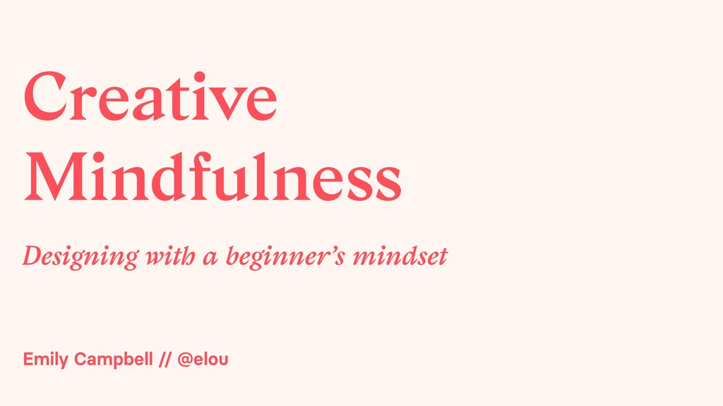 Creative Mindfulness Designing with a beginner'...