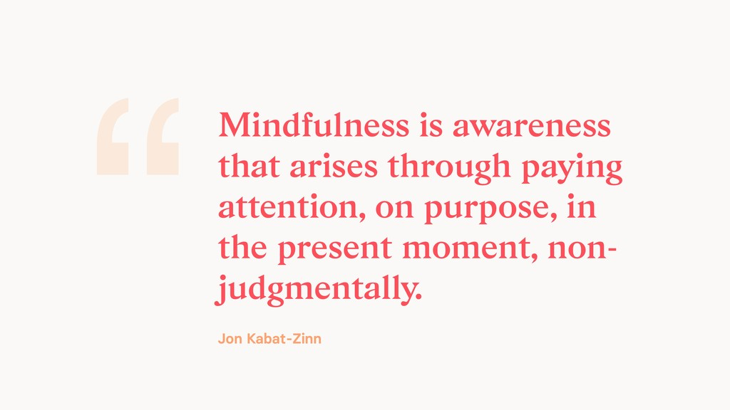 """Mindfulness is awareness that arises through p..."
