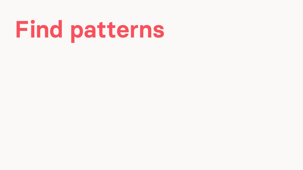 Find patterns