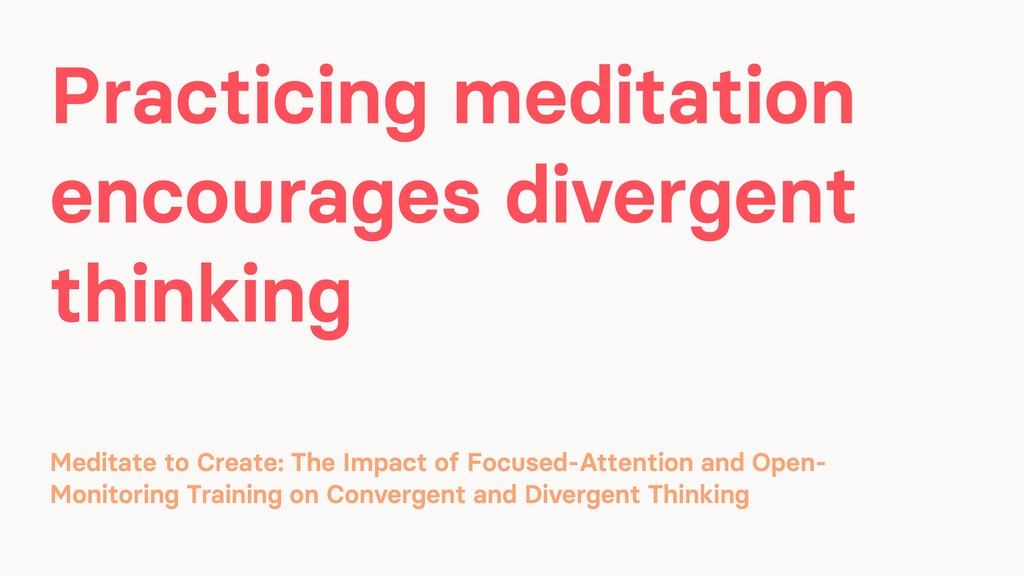 Practicing meditation encourages divergent thin...