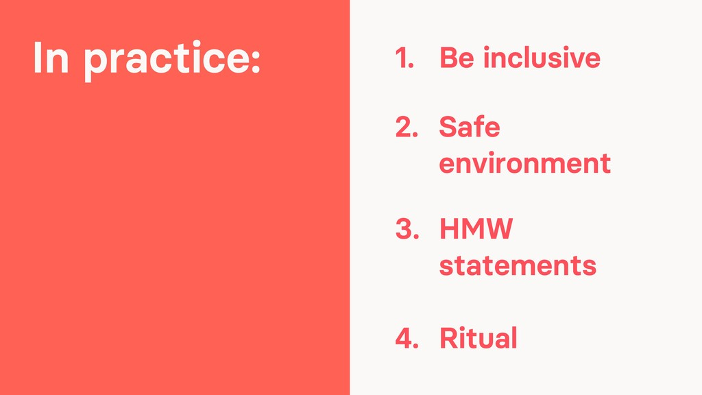 In practice: 1. Be inclusive 2. Safe environmen...