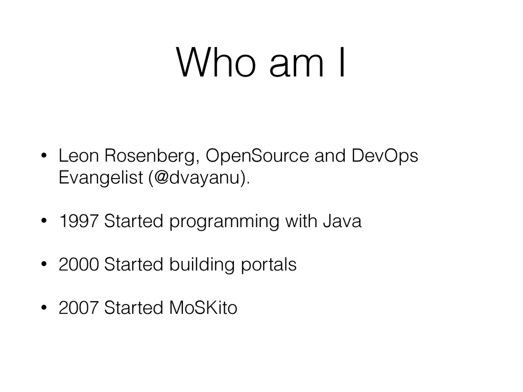 Who am I • Leon Rosenberg, OpenSource and DevOp...