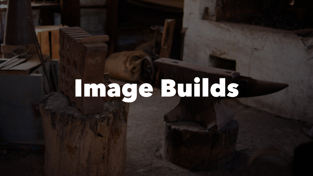 Image Builds