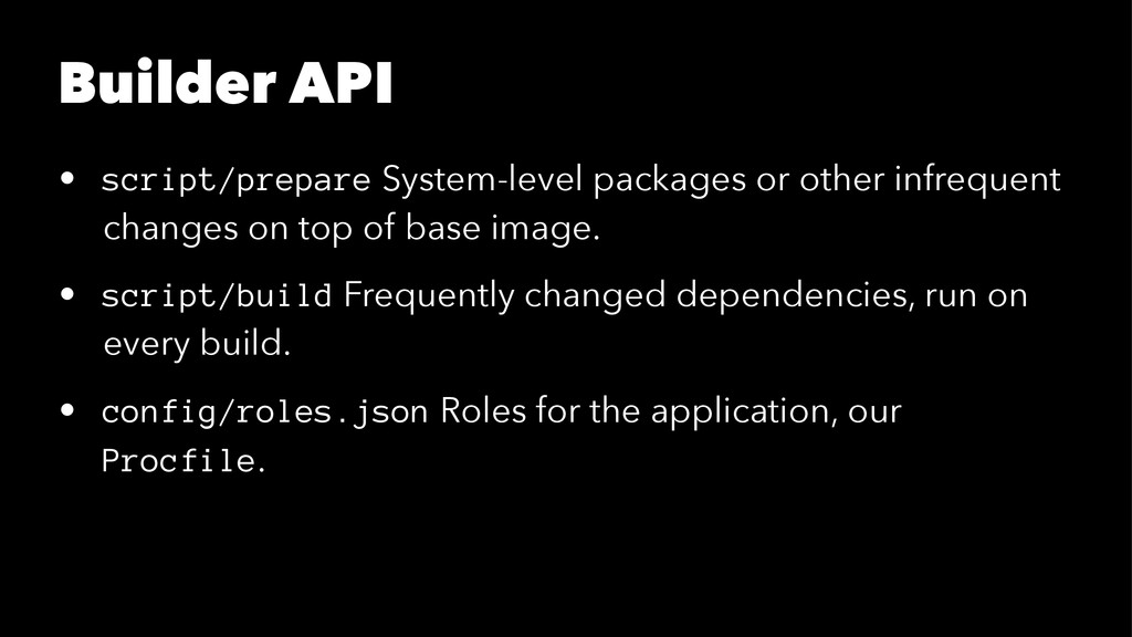 Builder API • script/prepare System-level packa...