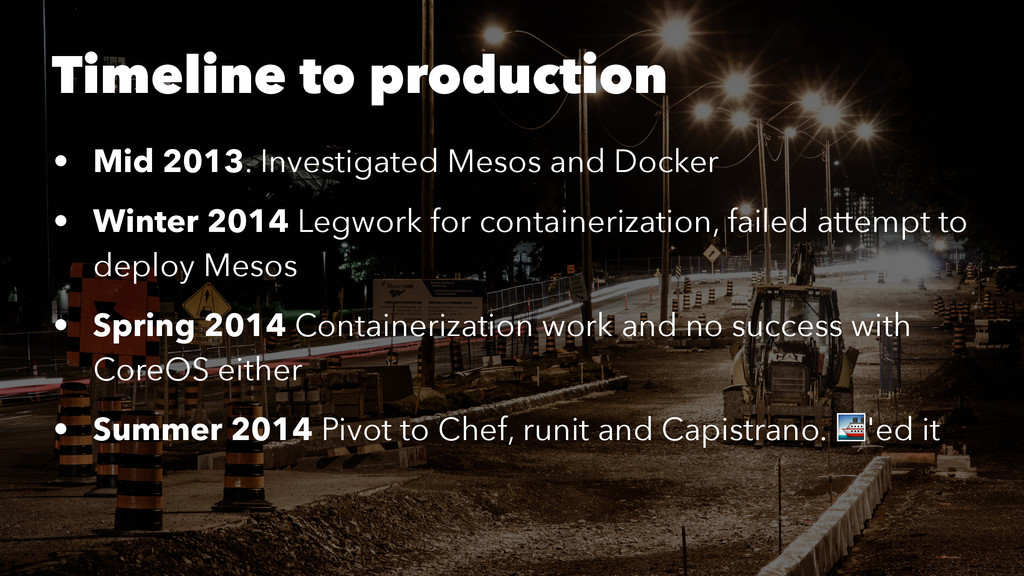 Timeline to production • Mid 2013. Investigated...
