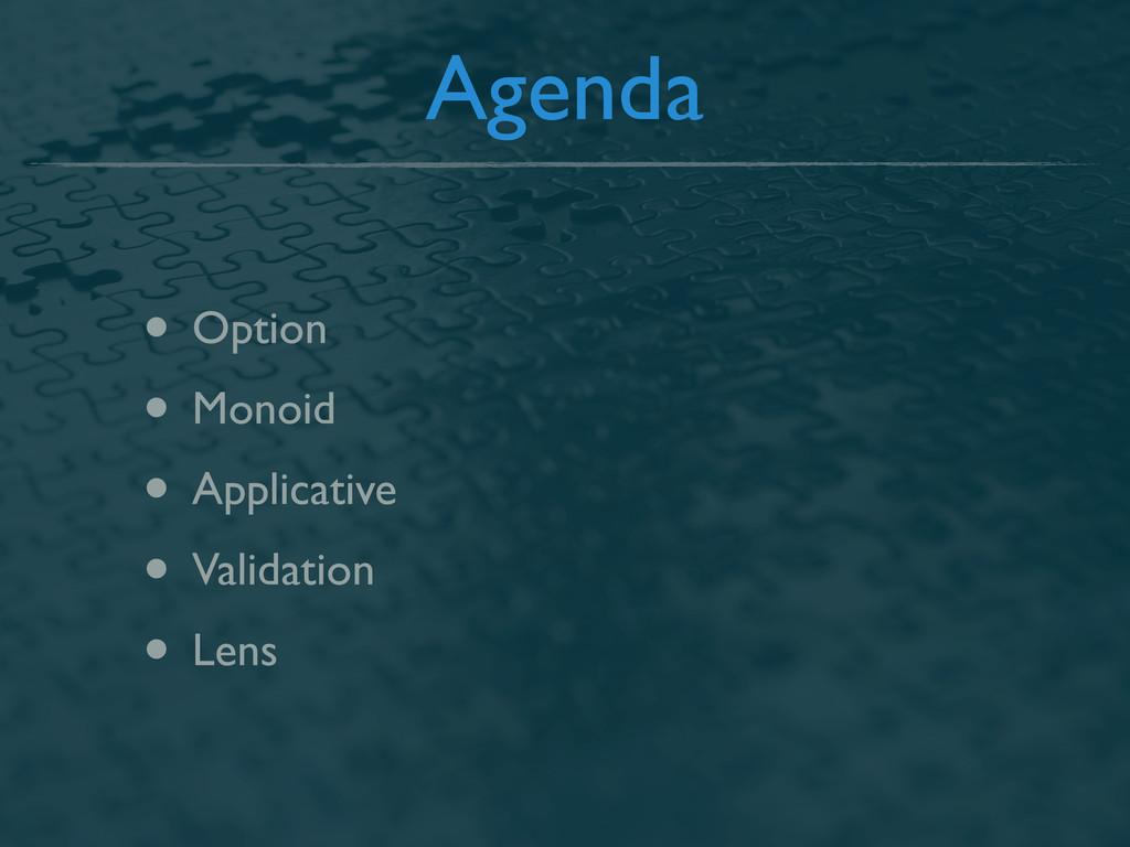 Agenda • Option • Monoid • Applicative • Valida...