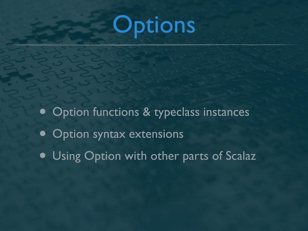 Options • Option functions & typeclass instance...