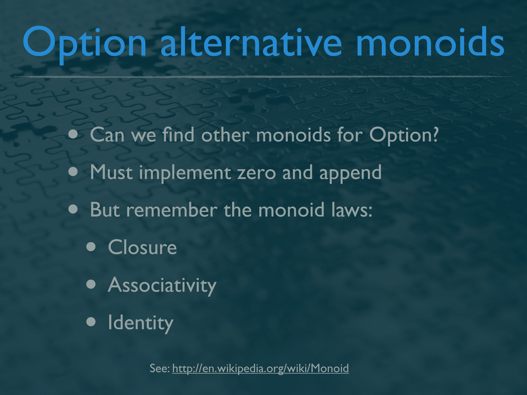 Option alternative monoids • Can we find other m...
