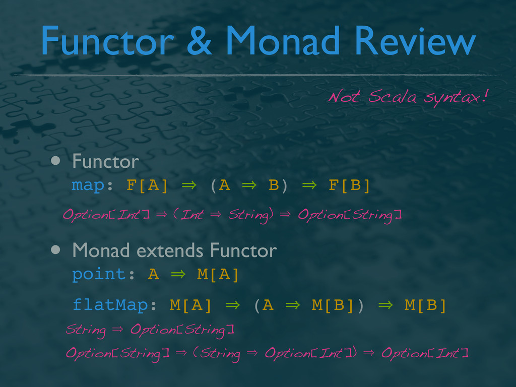 Functor & Monad Review • Functor map: F[A] 㱺 (A...