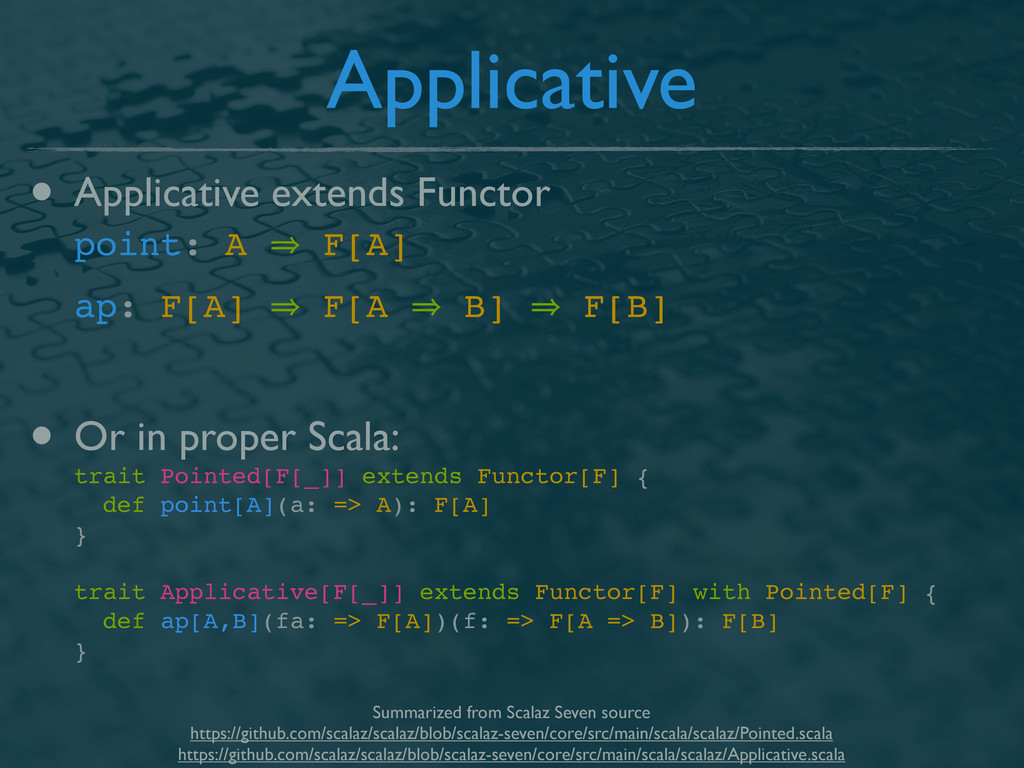 Applicative • Applicative extends Functor point...