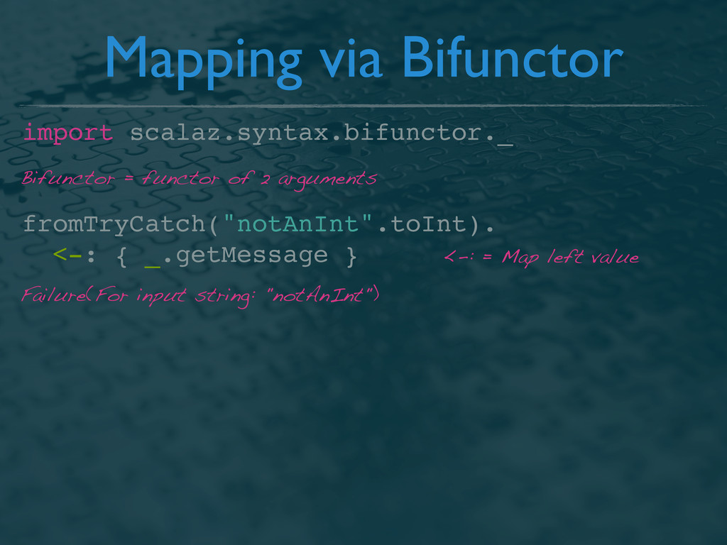 """import scalaz.syntax.bifunctor._ fromTryCatch(""""..."""