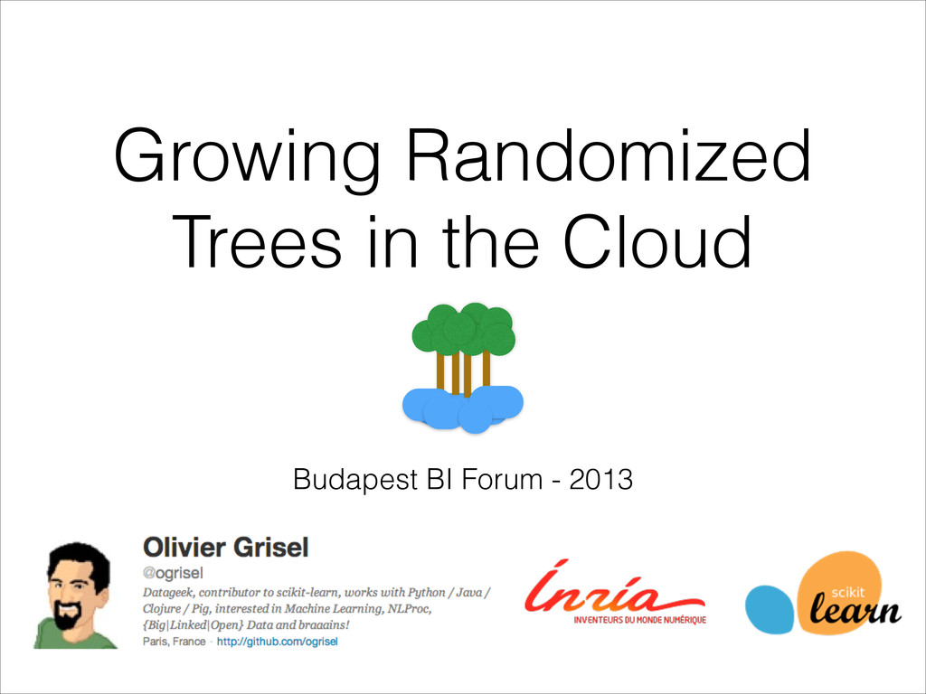 Growing Randomized Trees in the Cloud Budapest ...