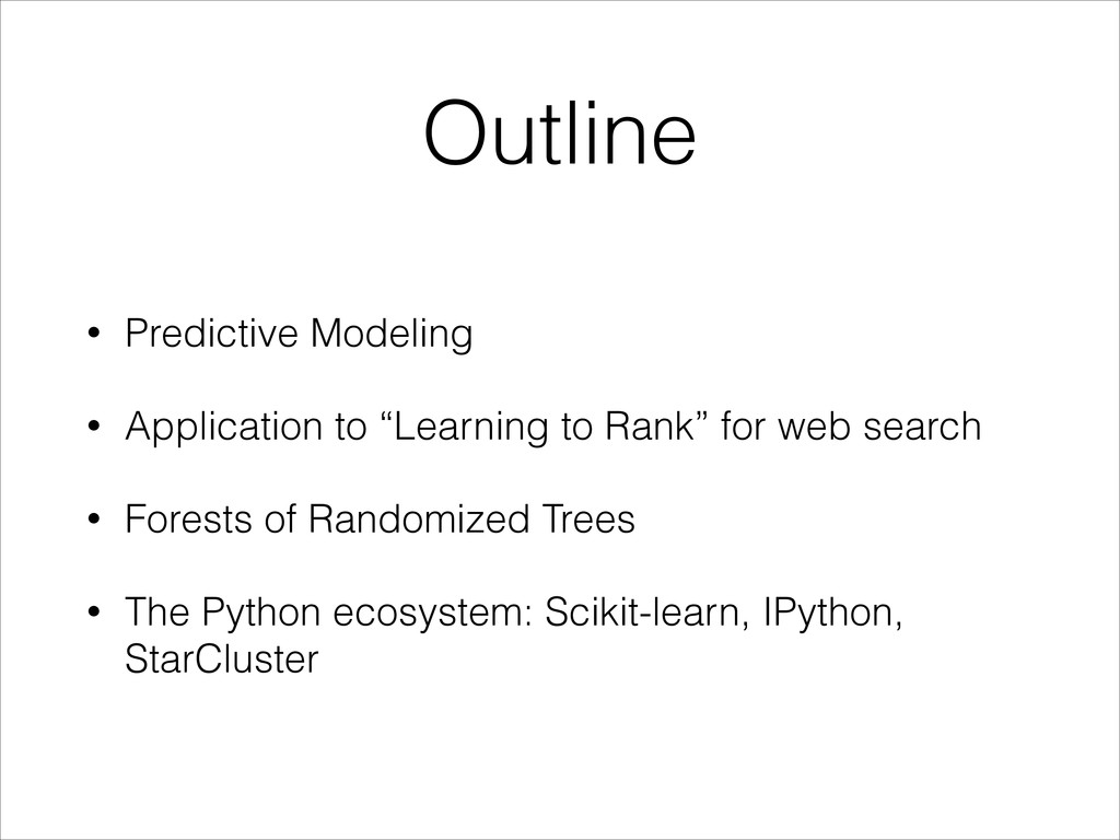 Outline • Predictive Modeling • Application to ...