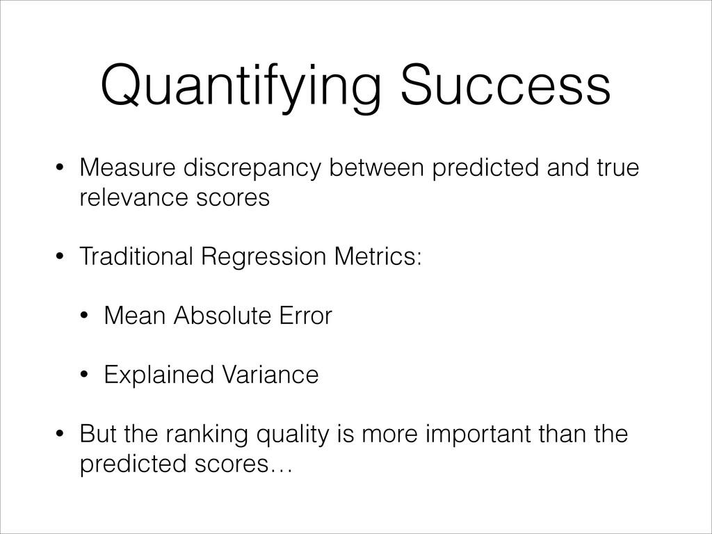 Quantifying Success • Measure discrepancy betwe...