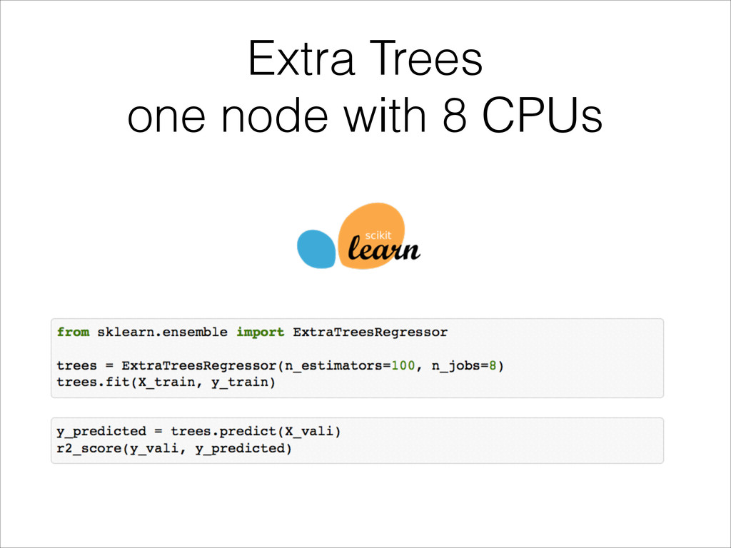 Extra Trees one node with 8 CPUs